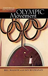 Historical Dictionary of the Olympic Movement (Historical Dictionaries of Religions, Philosophies, and Movements Series) by Bill Mallon (2005-11-15)