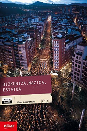 Hizkuntza, nazioa, estatua (Eztabaida Book 33) (Basque Edition) por Joxe Azurmendi Otaegi