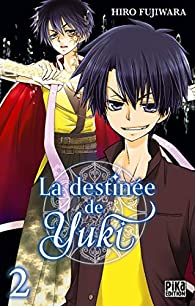 La destinée de Yuki, tome 2 par Hiro Fujiwara