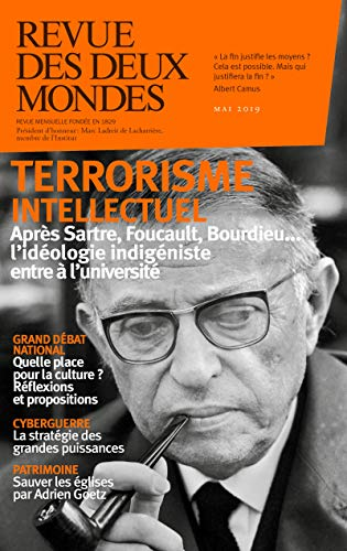 Revue des Deux Mondes mai 2019: Terrorisme intellectuel : après Sartre, Foucault, Bourdieu... l'idéologie indigéniste entre à l'université par  Revue des Deux Mondes