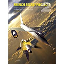 French Secret Projects 2: Bombers, Patrol and Assault Aircra