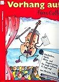 Vorhang auf fürs Cello : Geschichten, Spiele, Ohren- und Fingertraining
