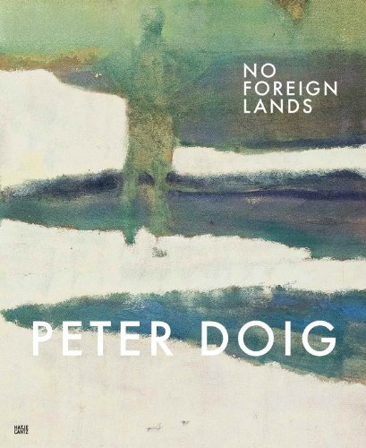 Peter Doig: No Foreign Lands by Hilton Als (2013-10-31)