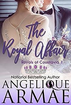 The Royal Affair (Royals of Countavia 1) by [Armae, Angelique]