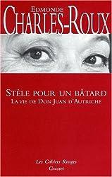 Stèle pour un bâtard : La vie de don Juan d'Autriche