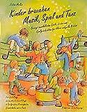Kinder brauchen Musik, Spiel und Tanz: Bewegt-musikalische Spiele, Lieder und Spielgeschichten für große und kleine Kinder zur Gestaltung des ... ... (Praxisbücher für den pädagogischen Alltag)