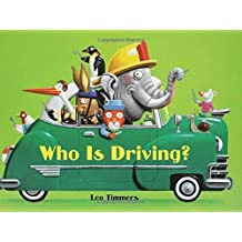 Who Is Driving? by Leo Timmers (2007-01-23)
