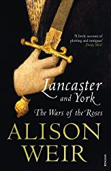 Lancaster And York: The Wars of the Roses by Alison Weir (2009-07-02)