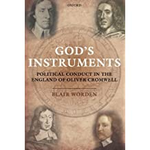 God's Instruments: Political Conduct in the England of Oliver Cromwell by Blair Worden (2013-12-01)