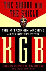 [The Sword and the Shield: The Mitrokhin Archive and the Secret History of the KGB] (By: Christopher Andrew) [published: August, 2000]