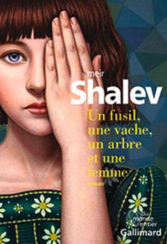 Un fusil, une vache, un arbre et une femme (Du monde entier) (French Edition)