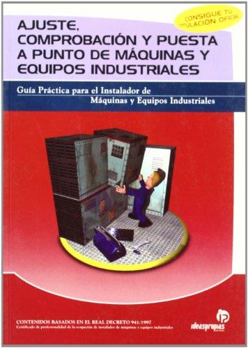 Ajuste, comprobación y puesta a punto de máquinas y equipos industriales por Pablo Comesana Costas
