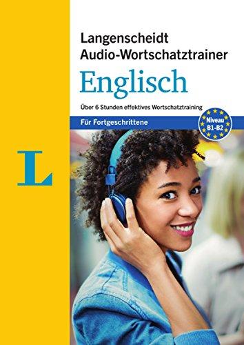 Langenscheidt Audio-Wortschatztrainer Englisch - für Fortgeschrittene: Über 6 Stunden effektives Wortschatztraining auf einer MP3-CD (Langenscheidt Audio-Wortschatztrainer für Fortgeschrittene) (Englisch Lernen Audio-cd)