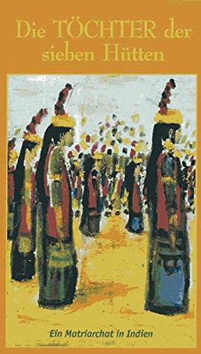 Die Töchter der sieben Hütten (DVD) Film über ein Matriarchat in Indien