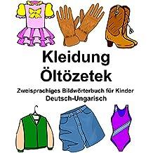 Deutsch-Ungarisch Kleidung/Öltözetek Zweisprachiges Bildwörterbuch für Kinder (FreeBilingualBooks.com)