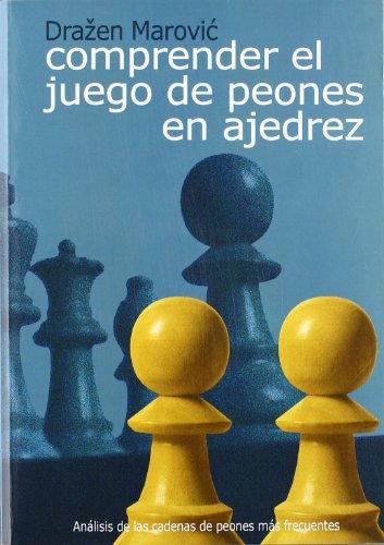 Comprender El Juego De Los Peones En Ajedrez por Drazen Marovic