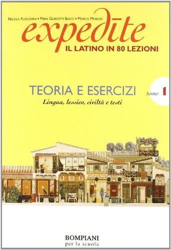 Expedite. Latino in 80 lezioni. Grammatica-Esercizi. Per le Scuole superiori. Con CD-ROM: 1