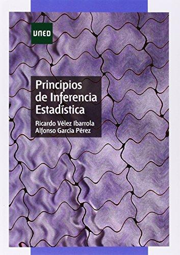 Principios de inferencia estadística (GRADO) por Ricardo VÉLEZ IBARROLA
