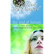 The End of Forever: Two Novels (Somewhere Between Life and Death- Time to Let Go) by Lurlene McDaniel (2007-07-10)