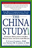 Image de The China Study: The Most Comprehensive Study of Nutrition Ever Conducted and the Startling Implications for Diet, Weight Loss and Long-Term Health