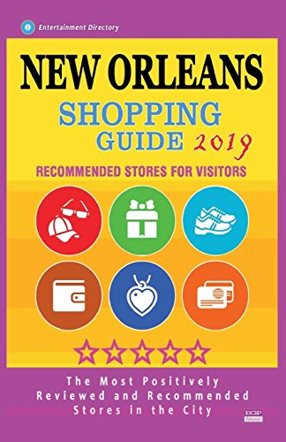 New Orleans Shopping Guide 2019: Best Rated Stores in New Orleans, Louisiana - Stores Recommended for Visitors, (Shopping Guide 2019)