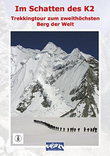 """Im Schatten des K2 """"Trekkingtour zum zweithöchsten Berg der Welt"""""""