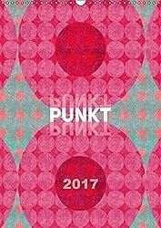 Punkt Punkt Punkt (Wandkalender 2017 DIN A3 hoch): Punkte ... farbenfroh, klar und modern interpretiert (Monatskalender, 14 Seiten ) (CALVENDO Kunst)