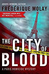 The City of Blood (Paris Homicide Mysteries) by Frederique Molay (20-Jan-2015) Paperback