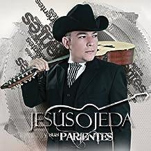Jes??s Ojeda Y Sus Parientes by Jes??s Ojeda Y Sus Parientes (2013-06-18)
