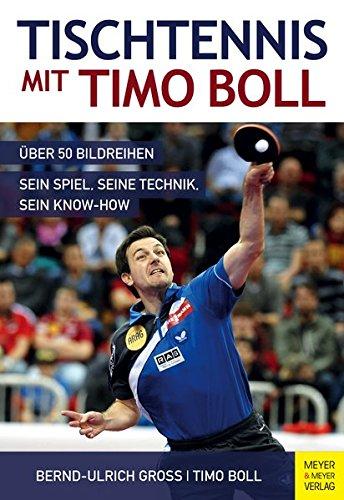 Tischtennis mit Timo Boll: Wie er spielt, trainiert und gewinnt