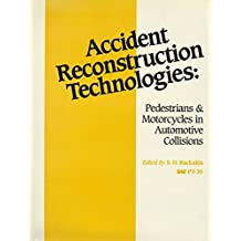 Accident Reconstruction Technologies: Pedestrians & Motorcycles in Automotive Collisions: Pedestrian and Motorcycles in Automotive Collisions (Progress in Technology)