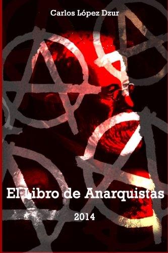 El libro de anarquistas (vol. 1): Volume 1 (Poesía libertaria y social)