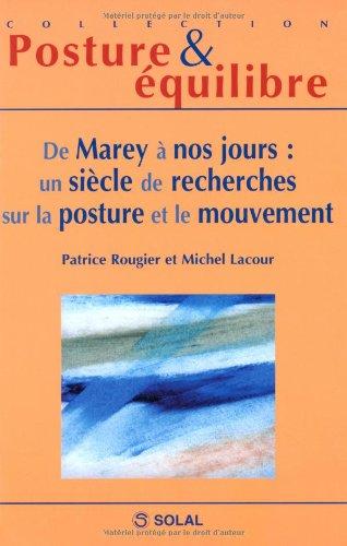 De Marey à nos jours : un siècle de recherches sur la posture et le mouvement : Douzièmes Journées Françaises de Posturologie Clinique