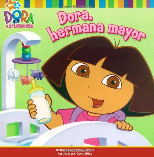 Dora, Hermana Mayor (Dora la Exploradora/ Dora the Explorer)