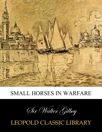 Small horses in warfare por Sir Walter Gilbey