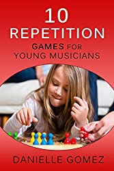 10 Repetition Games for Young Musicians (English Edition)