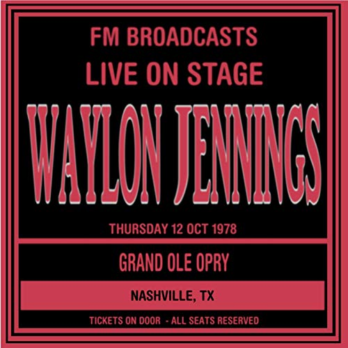 Live On Stage FM Broadcast - Grand Ole Opry, Nashville Texas 12th October 1978