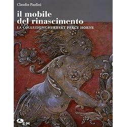 Il mobile del Rinascimento. La collezione Herbert Percy Horne