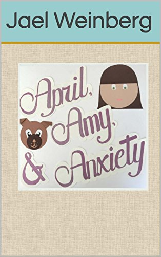 April, Amy & Anxiety (English Edition)