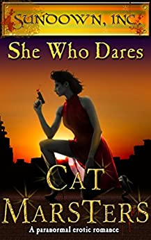 She Who Dares: An erotic vampire romance (Sundown, Inc. Book 1) by [Marsters, Cat]
