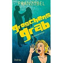 Groschens Grab: Kriminalroman