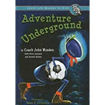 Adventure Underground (Coach John Wooden for Kids) (Inch and Miles) by John Wooden (2006-01-01)