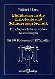 Image de Einführung in die Tribologie und Schmierungstechnik: Tribologie – Schmierstoffe – Anw