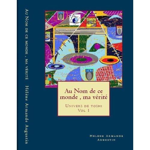 Au nom de ce monde, Ma vérité Vol 1  univers de toshi (Biography & Autobiography / Criminals & Outlaws t. 411)