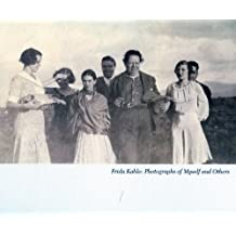 Frida Kahlo: Photographs of Myself and Others by Vincente Wolf (2010-07-16)