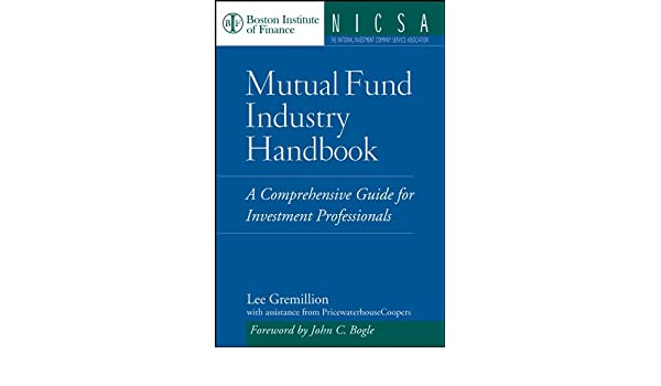 Mutual Fund Industry Handbook: A Comprehensive Guide for