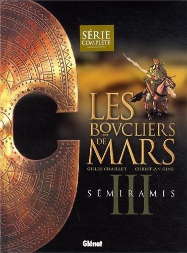 Les boucliers de Mars, Tome 3 : Semiramis