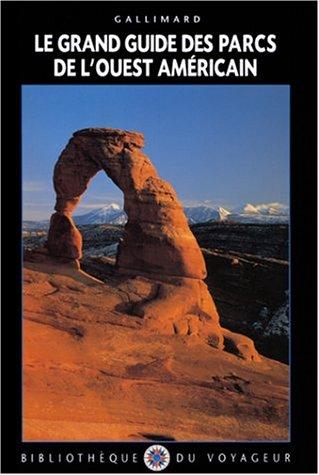 Le Grand Guide des parcs nationaux de l'Ouest américain 1999