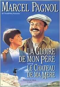 Amazon.fr - La Gloire de mon père - Le Château de ma mère - Marcel Pagnol - Livres
