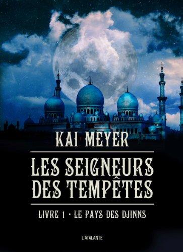 Les Seigneurs des tempêtes : Le pays des Djinns T1 par Meyer Kai
